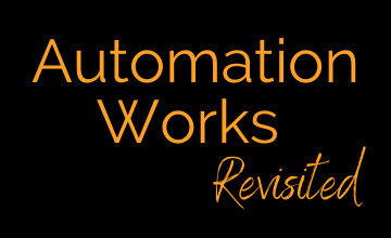 Automation Works Revisited